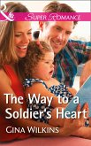 The Way To A Soldier's Heart (Mills & Boon Superromance) (Soldiers and Single Moms, Book 2) (eBook, ePUB)