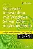 Netzwerkinfrastruktur mit Windows Server 2016 implementieren (eBook, PDF)