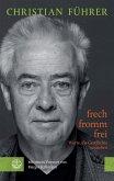 frech - fromm - frei (eBook, ePUB)