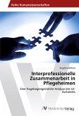 Interprofessionelle Zusammenarbeit in Pflegeheimen