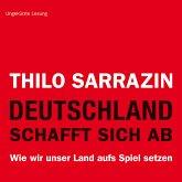 Deutschland schafft sich ab. Wie wir unser Land aufs Spiel setzen (MP3-Download)