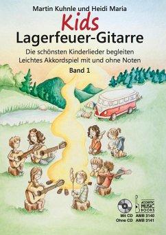 Kids Lagerfeuer-Gitarre, m. Audio-CD - Kuhnle, Martin; Maria, Heidi