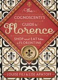 The Cognoscenti's Guide to Florence (eBook, ePUB)