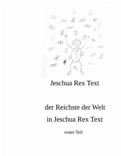 der reichste der Welt in Jeschua Rex Text (eBook, ePUB)