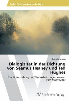 Dialogizität in der Dichtung von Seamus Heaney und Ted Hughes