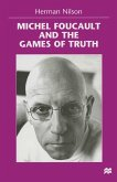 Michel Foucault and the Games of Truth (eBook, PDF)