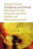 Schöpfung und Urknall (eBook, ePUB)