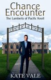 Chance Encounter (The Lamberts of Pacific Knoll, #1) (eBook, ePUB)