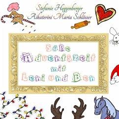 Süße Adventszeit mit Leni und Ben - Schlösser, Aikaterini Maria; Heggenberger, Stefanie