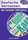 Deutsche Vornamen der letzten 500 Jahre (eBook, ePUB)