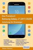 Das Praxisbuch Samsung Galaxy J7 (2017) DUOS - Anleitung für Einsteiger (eBook, PDF)