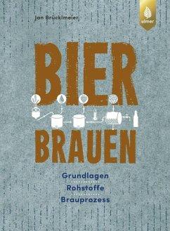 Bier brauen (eBook, PDF) - Brücklmeier, Jan