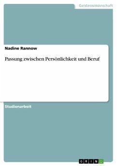 Passung zwischen Persönlichkeit und Beruf - Rannow, Nadine