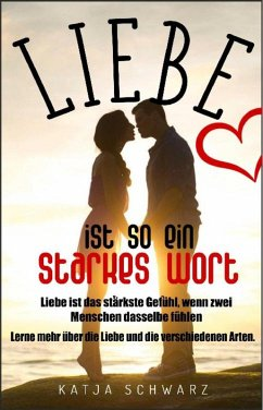 Liebe ist so ein starkes Wort (eBook, ePUB) - Schwarz, Katja