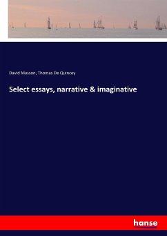 Select essays, narrative & imaginative