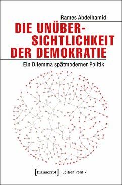 Die Unübersichtlichkeit der Demokratie (eBook, PDF) - Abdelhamid, Rames