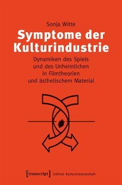 Symptome der Kulturindustrie (eBook, PDF) - Witte, Sonja