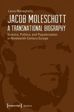 Jacob Moleschott - A Transnational Biography (eBook, PDF) - Meneghello, Laura