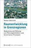 Raumentwicklung in Grenzregionen (eBook, PDF)