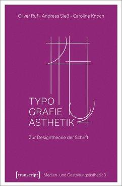 Typographie-Ästhetik (eBook, PDF) - Ruf, Oliver; Sieß, Andreas; Knoch, Caroline