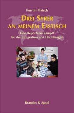 Drei Syrer an meinem Esstisch (Mängelexemplar) - Platsch, Kerstin