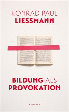 Bildung als Provokation (eBook, ePUB) - Liessmann, Konrad Paul
