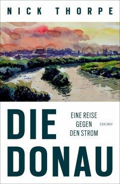 Die Donau (eBook, ePUB) - Thorpe, Nick