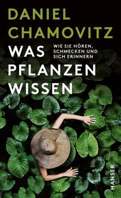 Was Pflanzen wissen (eBook, ePUB) - Chamovitz, Daniel