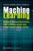 Machine Learning - Medien, Infrastrukturen und Technologien der Künstlichen Intelligenz (eBook, ePUB)