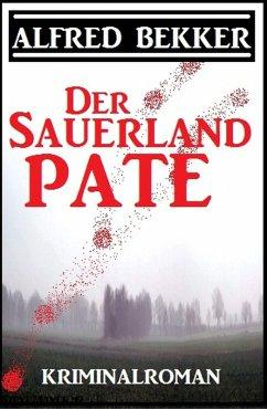 Der Sauerland-Pate: Kriminalroman (eBook, ePUB)