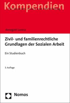 Zivil- und familienrechtliche Grundlagen der Sozialen Arbeit - Lorenz, Annegret