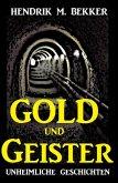 Gold und Geister: Unheimliche Geschichten (eBook, ePUB)