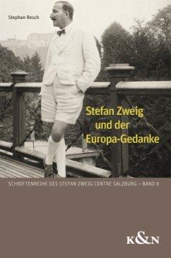 Stefan Zweig und der Europa-Gedanke - Resch, Stephan