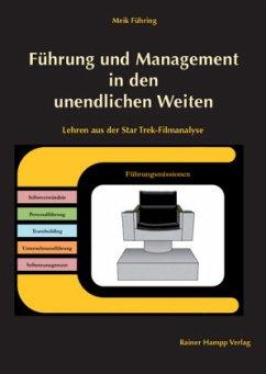 Führung und Management in den unendlichen Weiten - Führing, Meik