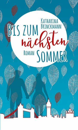 Bis zum nächsten Sommer - Brinckmann, Katharina