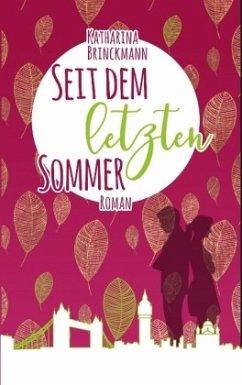 Seit dem letzten Sommer - Brinckmann, Katharina