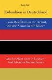 Kolumbien in Deutschland ... vom Reichtum in die Armut, von der Armut in die Misere