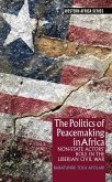The Politics of Peacemaking in Africa: Non-State Actors' Role in the Liberian Civil War