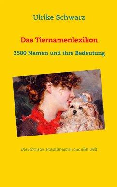 Das Tiernamenlexikon - Die schönsten Haustierna...