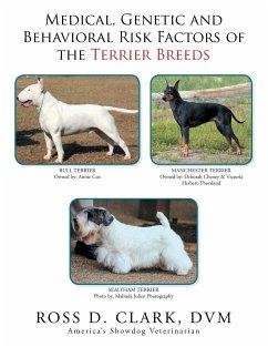 Medical, Genetic and Behavioral Risk Factors of the Terrier Breeds