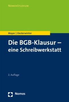 Die BGB-Klausur - eine Schreibwerkstatt - Mayer, Volker; Oesterwinter, Petra