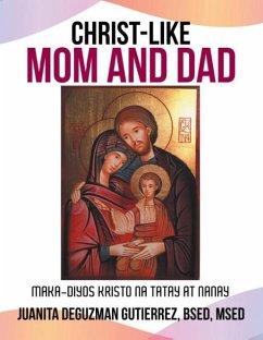 Christ-Like Mom and Dad