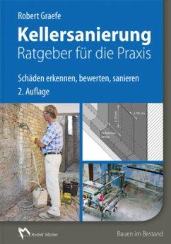Kellersanierung - Ratgeber für die Praxis - Graefe, Robert