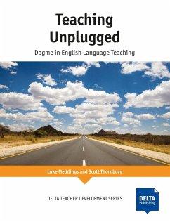 Teaching Unplugged - Meddings, Luke; Thornbury, Scott