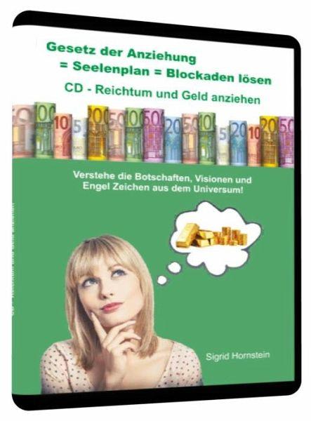 Gesetz der Anziehung = Seelenplan = Blockaden lösen = CD Reichtum und Geld anziehen - Hornstein, Sigrid