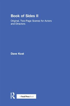 Book of Sides II: Original, Two-Page Scenes for Actors and Directors (eBook, ePUB) - Kost, Dave