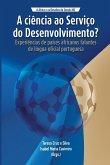 A Ciência ao Serviço do Desenvolvimento?