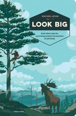 Look Big: And Other Tips for Surviving Animal E...