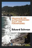 Grammatik Des Altfranzösischen (Laut- Und Formenlehre)