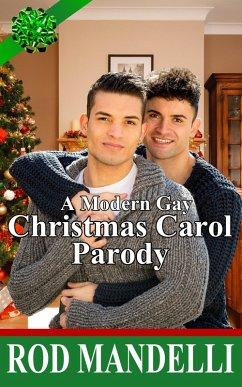 A Modern Gay Christmas Carol Parody (eBook, ePUB)